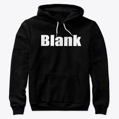 Blank (Trashy_designs) Tags: black hoodie tshirt tanktop clothing clothes funny