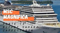 Msc Magnifica - Ponte 13 Buffet Sahara Caffetteria (eurobar.cerda) Tags: msc magnifica ponte 13 buffet sahara caffetteria crociera viaggi turismo mondo