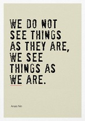 ❝ We don't see things as they are… (iQuotes) Tags: quotes iquotes sayings inspirationalquotes lifequotes lovequotes positivequotes wisdom motivational motivation life love inspirational inspiration positive quote vibes notes selfnote