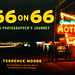 66 on 66, A Photographer's Journey, Terrence Moore