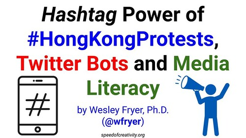 Hashtag Power of #HongKongProtests, Twitter Bots and Media Literacy by Wesley Fryer, on Flickr
