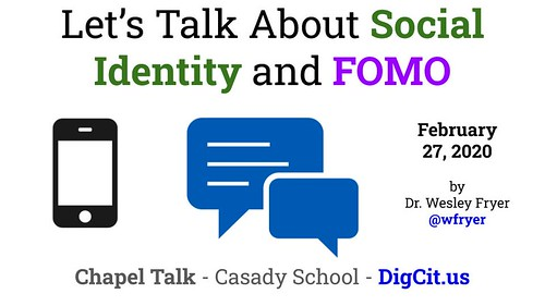 Let's Talk About FOMO and Social Identity by Wesley Fryer, on Flickr
