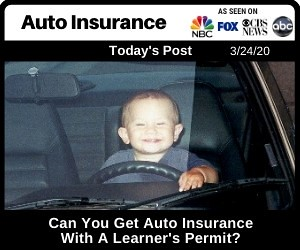 Can You Get Auto Insurance With A Learners Permit?