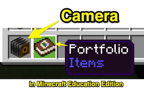 Camera and Portfolio in Minecraft Education Edition by Wesley Fryer, on Flickr