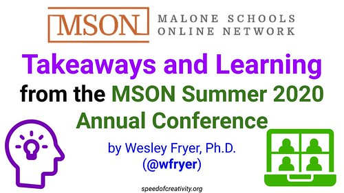 Takeaways and Learning from the MSON Summer 2020 Conference by Wesley Fryer, on Flickr