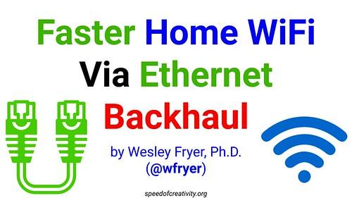 Faster Home WiFi Via Ethernet Backhaul by Wesley Fryer, on Flickr