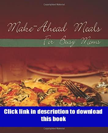 'Full_Pages' Make Ahead Meals for Busy Moms review