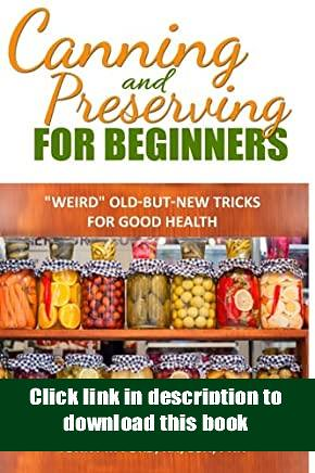 '[Full_Books]' Canning And Preserving For Beginners The Canning Playbook canning and preserving