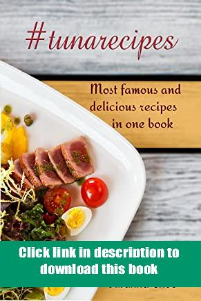 *E-books_online* tunarecipes Most delicious tuna recipes in one review. Contains low fat recipes.