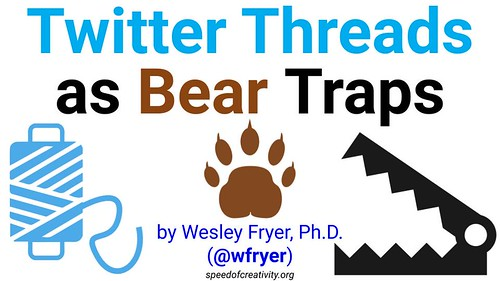 Twitter Threads as Bear Traps by Wesley Fryer, on Flickr