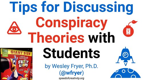 Tips for Discussing Conspiracy Theories by Wesley Fryer, on Flickr