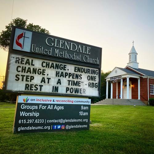 Real change, enduring change, happens one step at a time - Justice Ruth Bader Ginsburg   | Glendale United Methodist Church - Nashville Sign