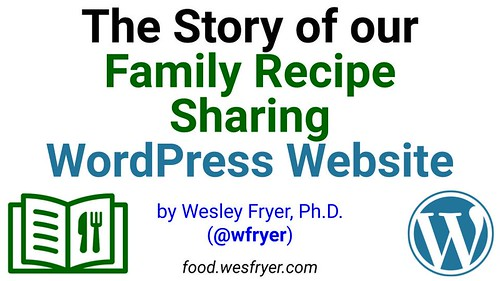 The Story of our Family Recipe Sharing W by Wesley Fryer, on Flickr