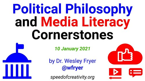 Political Philosophy and Media Literacy by Wesley Fryer, on Flickr