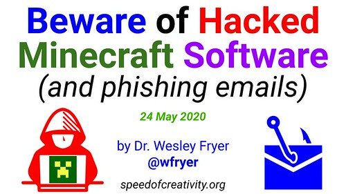 Beware of Hacked Minecraft Software (and and phishing emails) by Wesley Fryer, on Flickr