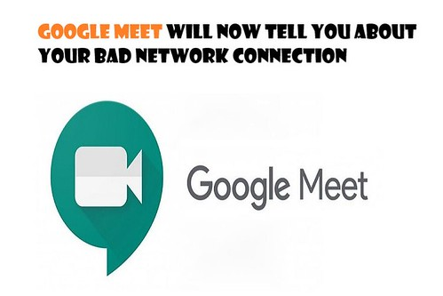 Google Meet Google Meet Will Now Tell You about Your Bad Network Connection image