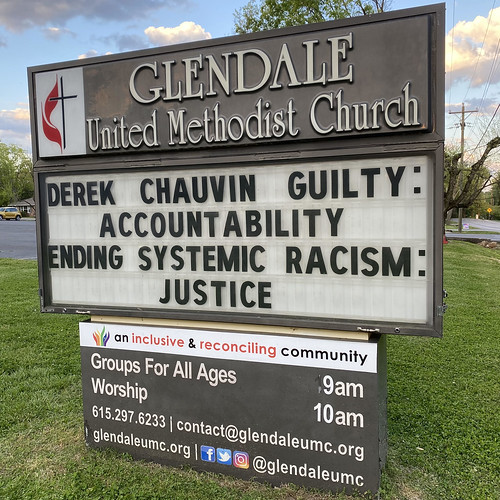 Derek Chauvin Guilty - Accountablilty. Ending Systemic Racism - Justice. - Outdoor Sign at Glendale United Methodist Church Nashville TN UMC