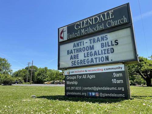 Anti-Trans Bathroom Bills Are Legalized Segregation. - Outdoor Sign at Glendale United Methodist Church Nashville TN UMC